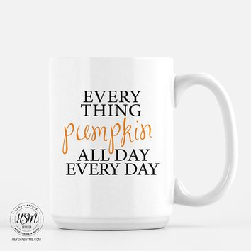Everything Pumpkin All Day Every Day