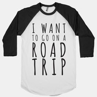 I Want To Go On A Road Trip