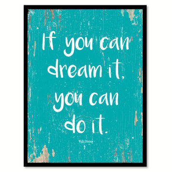 If You Can Dream It You Can Do It Walt Disney Quote Saying Home Decor Wall Art Gift Ideas 111775
