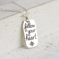 Follow Your Heart Necklace - Sterling Silver Follow Your Heart Tag with North Star - Quote Necklace -Graduation Gift - Travel Necklace
