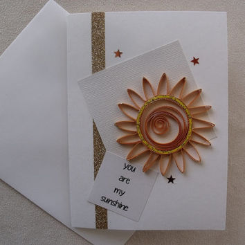 handmade quilled card – you are my sunshine