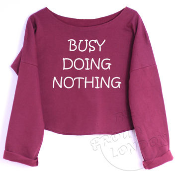 """BUSY DOING NOTHING""Funny Fashion Geek Printed Crop Top"