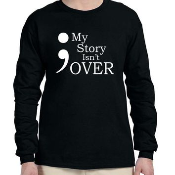 Men's Long Sleeve My Story Isn't Over Semicolon Shirt