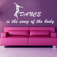 Ballet Dance Decal Dancers Wall Decals Quotes Song of the Body Vinyl Sticker Home Decor Vinyl Art Wall Decor Girl Bedroom Nursery Decor KG25