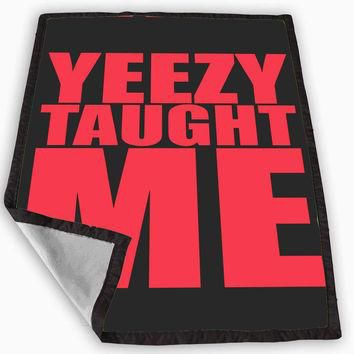 yeezy taught me Blanket for Kids Blanket, Fleece Blanket Cute and Awesome Blanket for