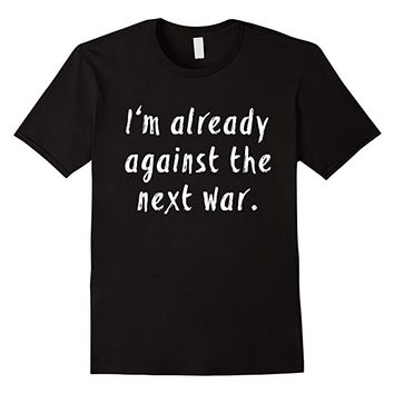 Already Against the Next War Tee by Scarebaby