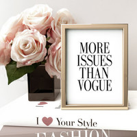 More Issues Than Vogue Poster, Typography Poster, Wall poster, Quote poster, Giclee art,Fashion Quotes,Girl Room Decor,Lashes Decor,FASHION