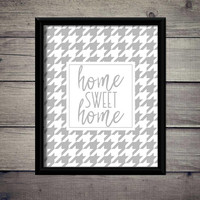 Home Sweet Home - Kitchen, Housewarming, Decor, Printable, Download, Instant, Modern, Typography, Home Warming, Poster, Sign, Houndstooth