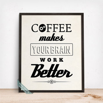 Coffee Makes Your Brain Work Better Print, Typography Art, Coffee Decor, Wall Art, Home Decor, Gift Idea, Dorm Art, Mothers Day Gift