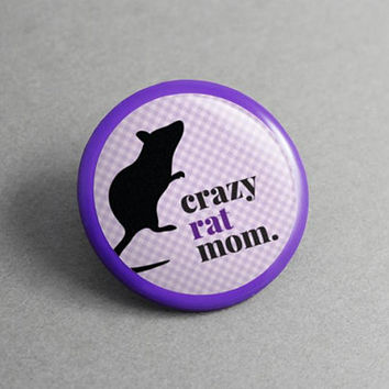 Pin Badge Crazy Rat Mom - Mouse, Lapel Pin, Shawl Pin, Mom Gift, Birthday Gift, Brooch Pin, Collar Pin, Animal, Pet, Best Friend Gift