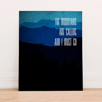 The Mountains Are Calling and I Must Go Art Print Poster Instant Download, Motivational Art Print, Home Decor, Mountain Art Print