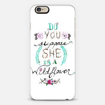 Do You Suppose She Is A Wildflower iPhone 6 case by Talula Christian | Casetify