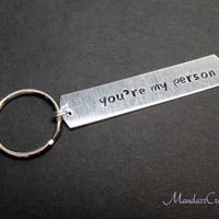 You're My Person, Keychain for Couples or Best Friends, Hand Stamped Aluminum