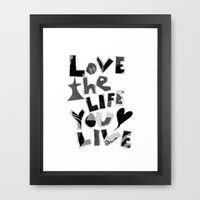 Love the life you live Inspirational print