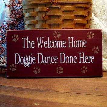 The Welcome Home Doggie Dance Wood Sign Painted by CountryWorkshop