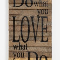 'Do What You Love' Repurposed Wood Wall Art