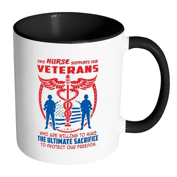 This Nurse Supports Our Veterans White 11oz Accent Coffee Mugs