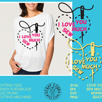 Sewing Love Quote - Vector Files - Digital Downloads - SVG, eps, dxf, PNG for vinyl decals, cards, transfers, cutting machines cv-344