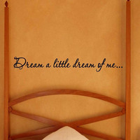 Dream a Little Dream of Me Vinyl Wall Decal Bedroom Wall Decor Quote Vinyl Le...