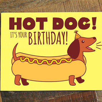 Hot Dog Birthday Card - Dachshund card, weiner dog card, dog lover birthday, funny birthday card, Cute dog card, sausage dog, humorous card