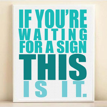 Waiting For A Sign Typography Art Print: 8x10 Inspirational Quote Poster in Teal Blue