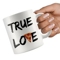 Pizza Mug /True Love / Gift for Pizza Lover / Funny Pizza Coffee Mug 11oz / Gift for Coworker / Funny Pizza Gift / Pizza Slice Coffee Cup