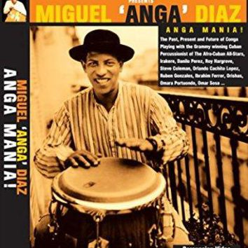 "Miguel """"Anga Diaz & Dan Thress - Miguel """"Anga"""" Diaz -- Anga Mania!: The Past, Present, and Future of Conga Playing"