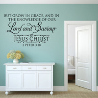 Christian Wall Decal. But Grow in the Grace CODE 158