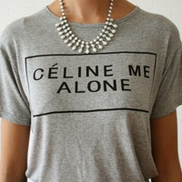 Celine me alone Black tshirt for women tshirts shirts shirt top