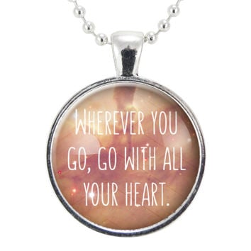 Motivational Confucius Quote Necklace, Go With All Your Heart Pendant, Inspirational Yoga Jewelry Gift Ideas