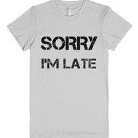 Sorry I'm Late-Female Silver T-Shirt