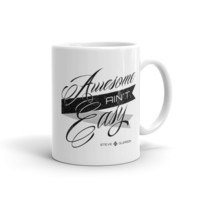 """Awesome Ain't Easy"" (Steve Gleason) 11oz. Coffee Mug - Supporting the ALS Association"