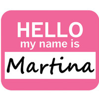 Martina Hello My Name Is Mouse Pad