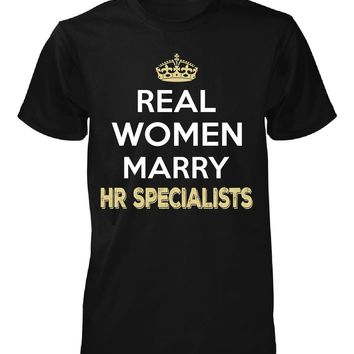 Real Women Marry Hr Specialists. Cool Gift - Unisex Tshirt