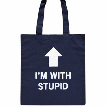 I'm With Stupid Tote Bag