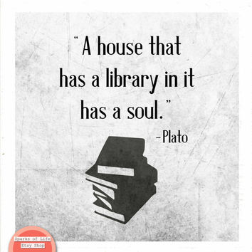 Square printable word art, Library quote print, Plato digital download, house that has a library has a soul, library sign, book lover gift