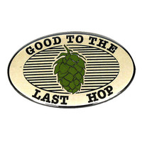 Good to the Last Hop magnet