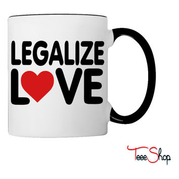 LEGALIZE LOVE Coffee & Tea Mug