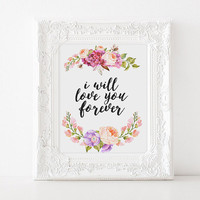 "Love poster ""I will love you forver"" Gift idea For couples Gift for her Typographic print Love quote Romance quote Printable poster Wall art"