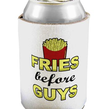 Fries Before Guys Can / Bottle Insulator Coolers by TooLoud