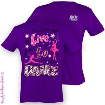 Simply Southern Funny Live to Dance Sweet Girlie Bright T Shirt