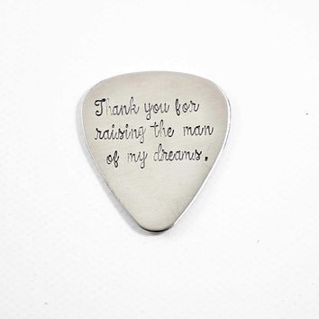 """Thank You for Raising the Man of My Dreams"" Hand stamped Guitar Pick - READY TO SHIP"