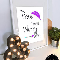 Pray More Worry Less, Scripture Quotes, Bible Verses, Digital Art, Digital prints