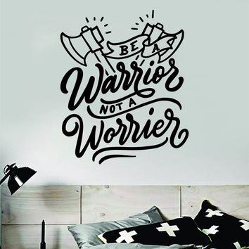 Be a Warrior Not a Worrier V2 Quote Wall Decal Sticker Bedroom Room Art Vinyl Inspirational Motivational Kids Teen Baby Nursery Playroom School Gym Fitness