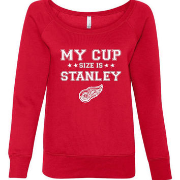 My cup size is Stanley Wings ladies sweatshirt, gift for hockey fans, ladies hockey sweatshirt, holiday gift idea