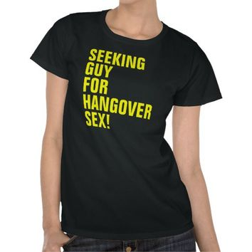 Seeking Guy For Hangover Sex! from Zazzle.com