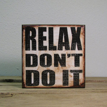 80s Music Lyric Typography Art Block Sign - Relax Dont Do It- MatchBlox 1794