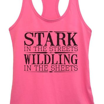 Womens Stark In The Streets Wildling In The Sheets Grapahic Design Fitted Tank Top