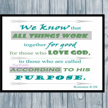 Christian Bible Verse Instant Download , Romans 8:28 Printable Wall Art , All Things Work Together For Good , Inspirational Digital Print