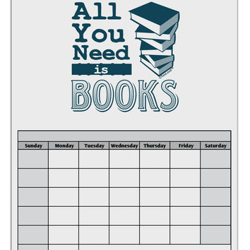 All You Need Is Books Blank Calendar Dry Erase Board